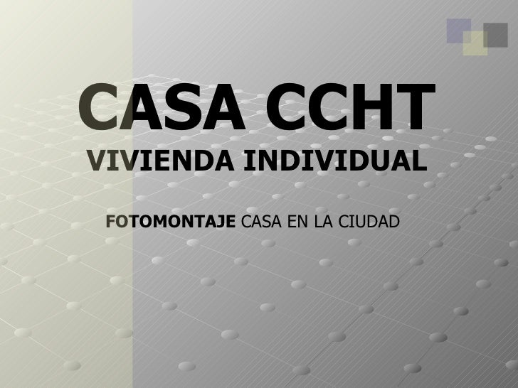 CASA CCHT VIVIENDA INDIVIDUAL FOTOMONTAJE  CASA EN LA CIUDAD
