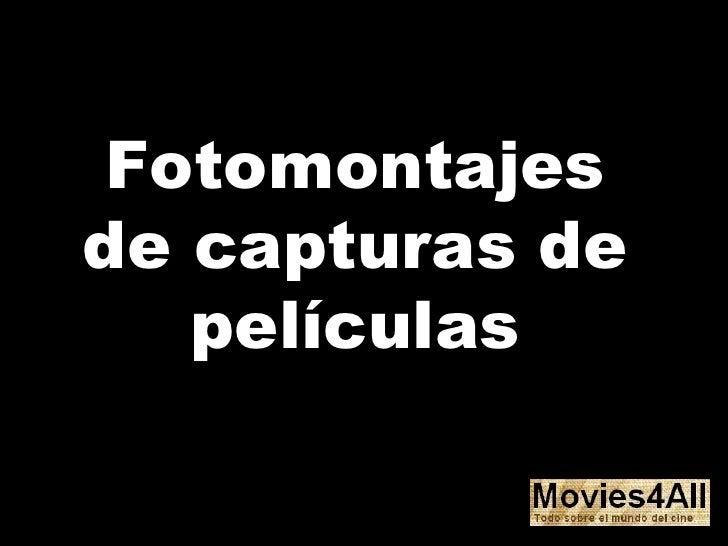 Fotomontajes de capturas de películas