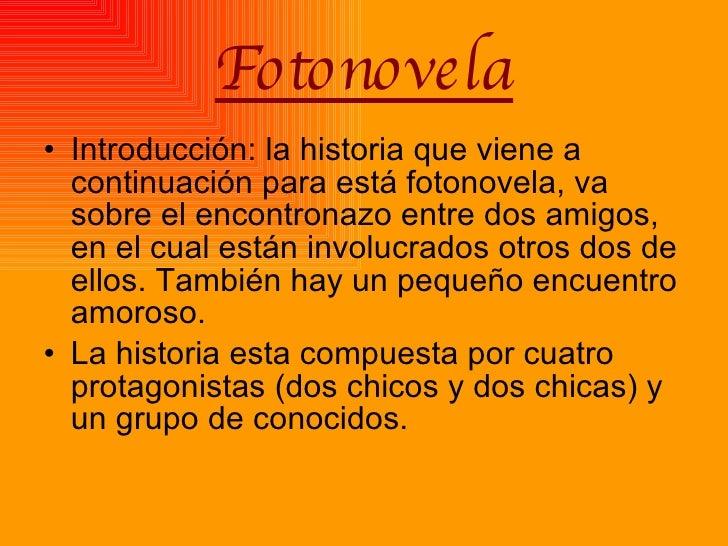 Fotonovela <ul><li>Introducción: la historia que viene a continuación para está fotonovela, va sobre el encontronazo entre...