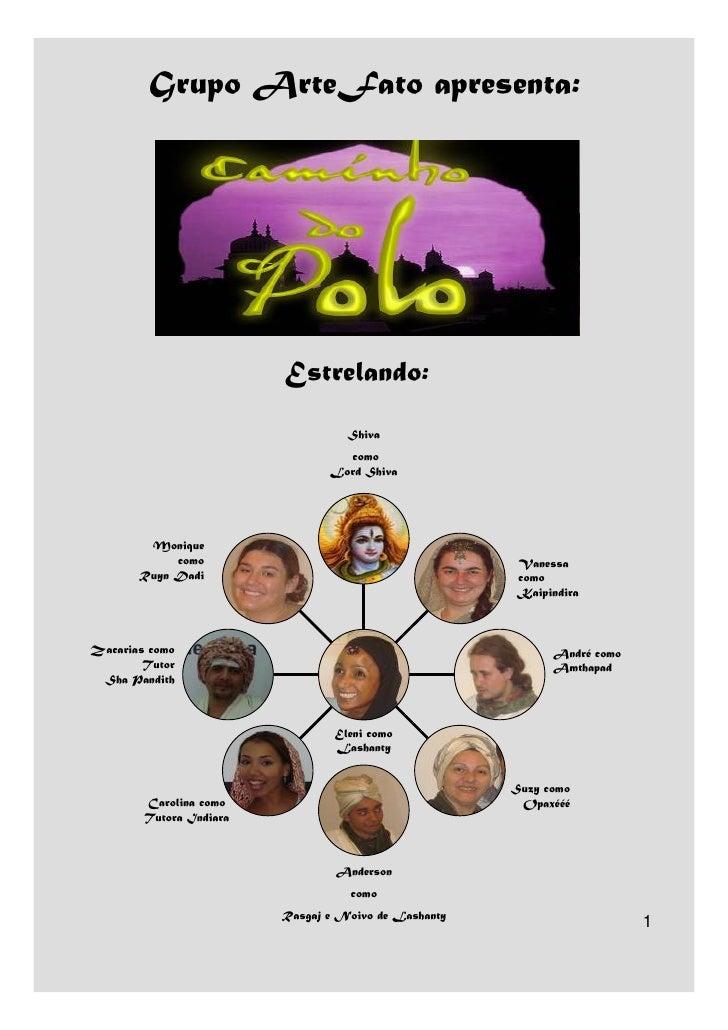 Grupo ArteFato apresenta:                              Estrelando:                                    Shiva               ...
