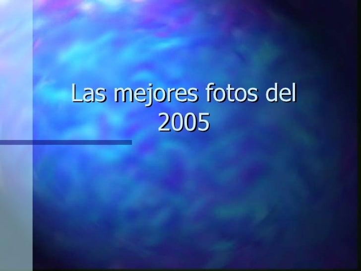 Las mejores fotos del 2005