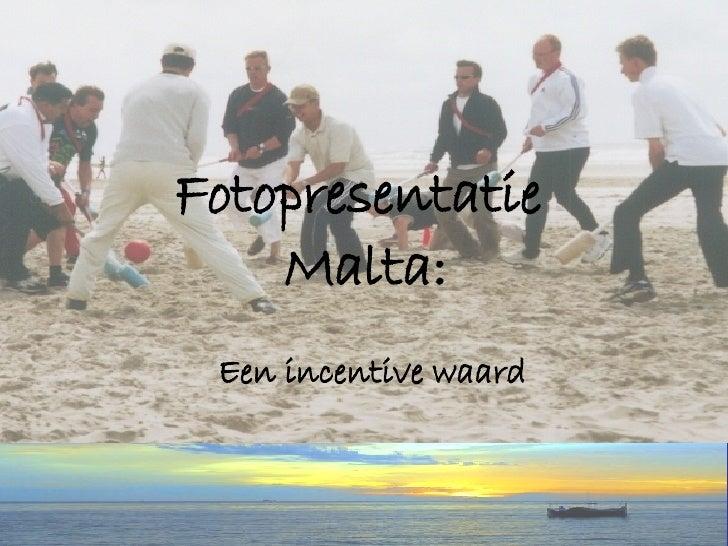 Fotopresentatie  Malta: Een incentive waard