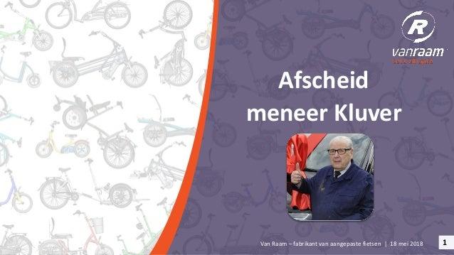 Van Raam – fabrikant van aangepaste fietsen | 18 mei 2018 Afscheid meneer Kluver 1