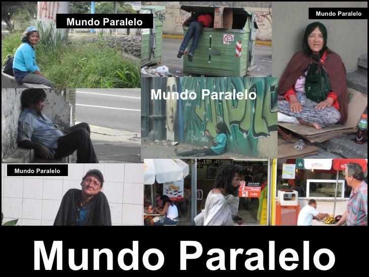Mundo Paralelo Mundo Paralelo Mundo Paralelo Mundo Paralelo Mundo Paralelo