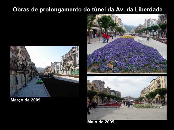 Obras de prolongamento do túnel da Av. da Liberdade Março de 2009. Maio de 2009.