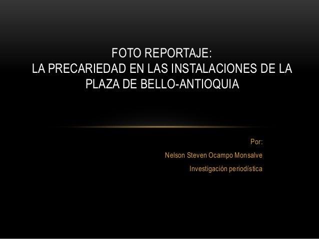 Por:Nelson Steven Ocampo MonsalveInvestigación periodísticaFOTO REPORTAJE:LA PRECARIEDAD EN LAS INSTALACIONES DE LAPLAZA D...
