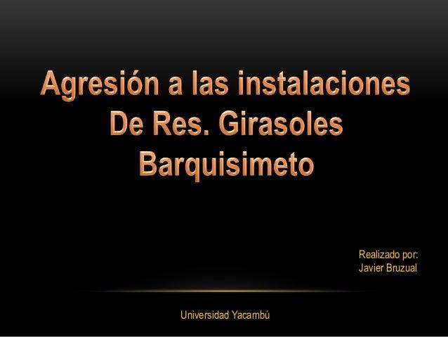 Realizado por: Javier Bruzual Universidad Yacambú