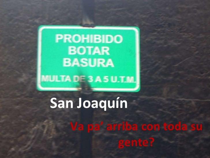 San Joaquín Va pa' arriba con toda su gente?