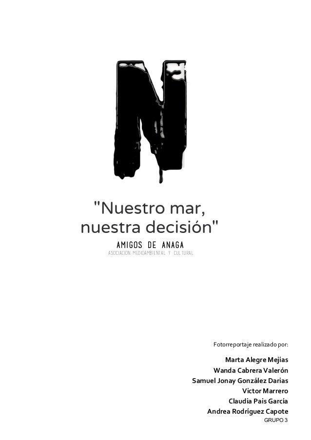 Fotorreportaje  realizado  por:   Marta  Alegre  Mejías   Wanda  Cabrera  Valerón   Samuel  Jonay  G...