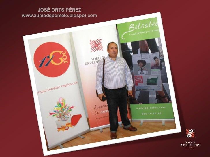 JOSÉ ORTS PÉREZ www.zumodepomelo.blospot.com