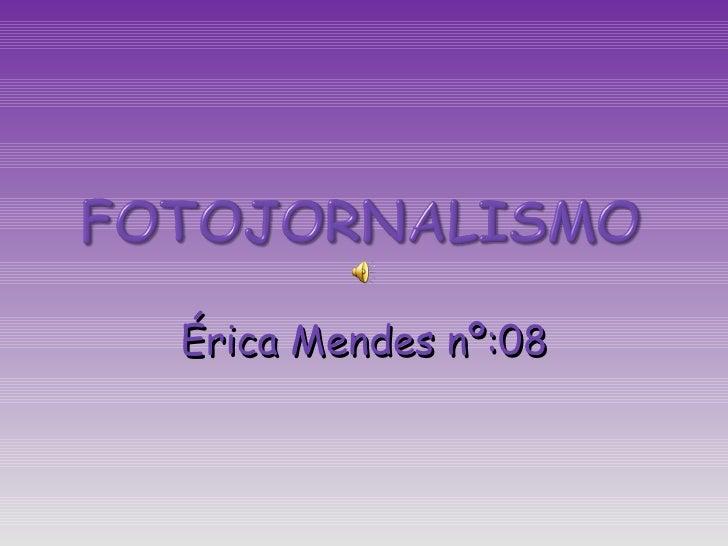 Érica Mendes nº:08