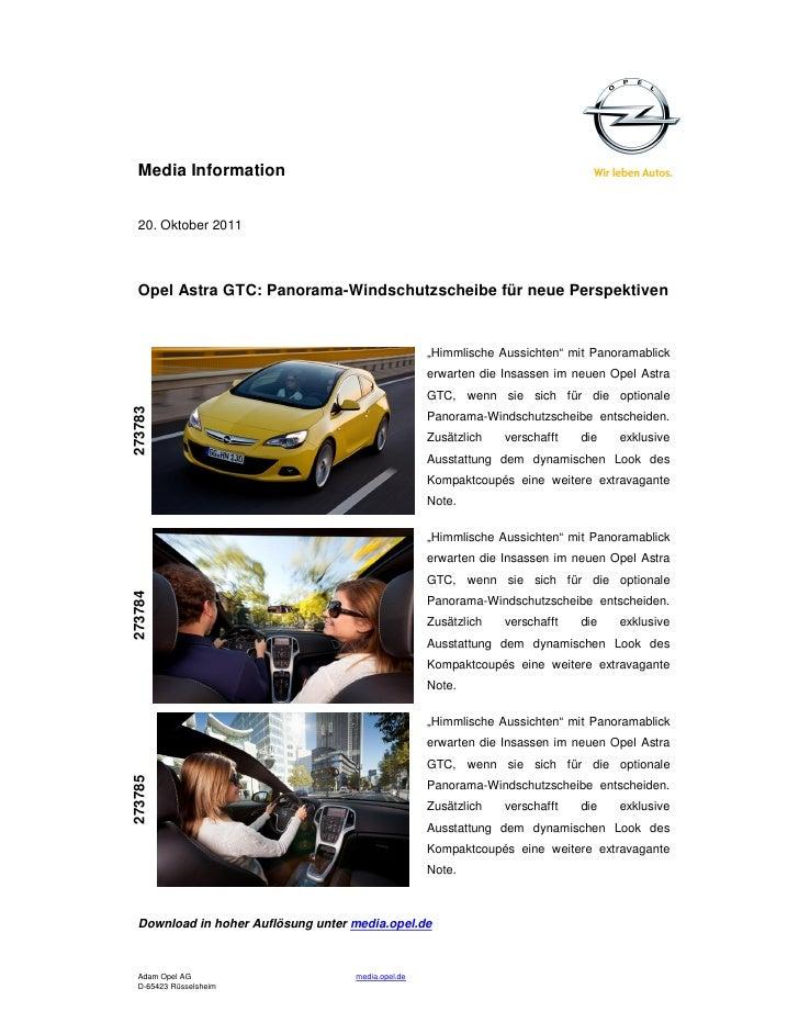 Media Information  20. Oktober 2011  Opel Astra GTC: Panorama-Windschutzscheibe für neue Perspektiven                     ...