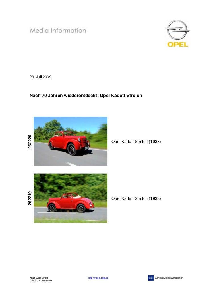 29. Juli 2009  Nach 70 Jahren wiederentdeckt: Opel Kadett Strolch262220                                                   ...