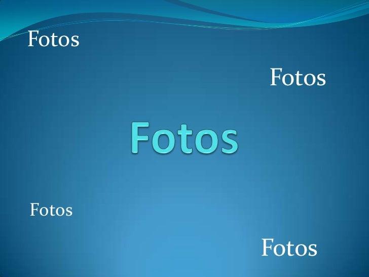 Fotos        FotosFotos        Fotos