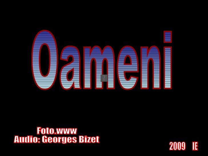 Oameni Foto.www Audio: Georges Bizet  2009  IE