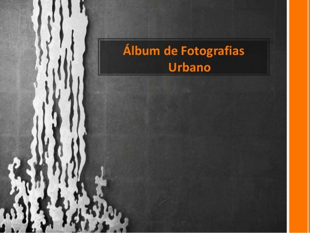 Álbum de Fotografias       Urbano