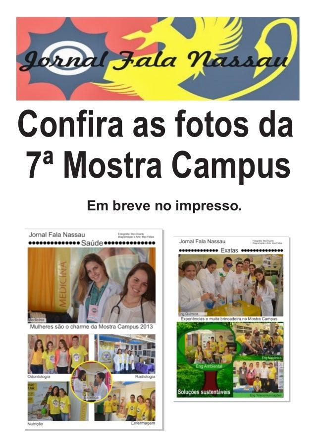 Confira as fotos da 7ª Mostra Campus Em breve no impresso.