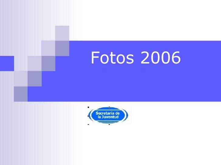 Fotos 2006