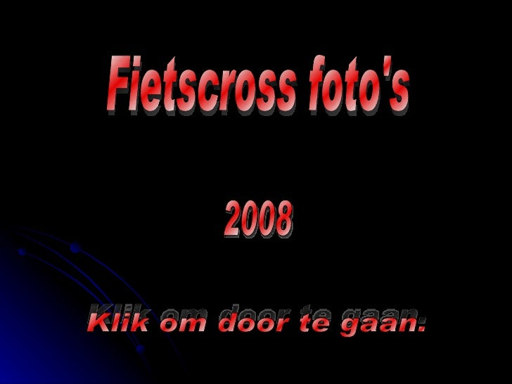 Fietscross foto's 2008 Klik om door te gaan.