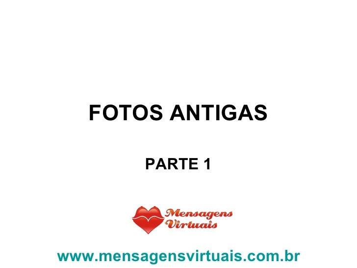 FOTOS ANTIGAS PARTE 1 www.mensagensvirtuais.com.br