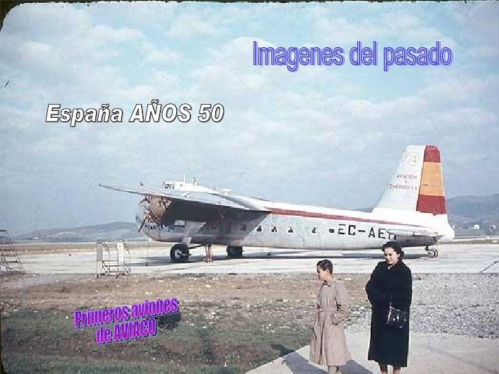 Imagenes del pasado Primeros aviones de AVIACO España AÑOS 50