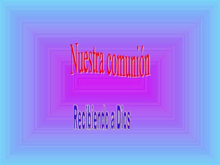 Nuestra comunión Recibiendo a Dios
