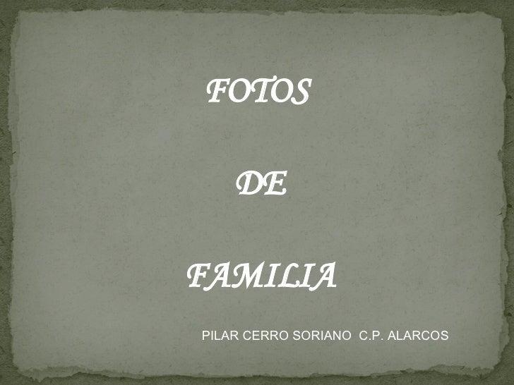 FOTOS  DE FAMILIA PILAR CERRO SORIANO  C.P. ALARCOS