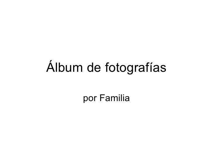 Álbum de fotografías por Familia