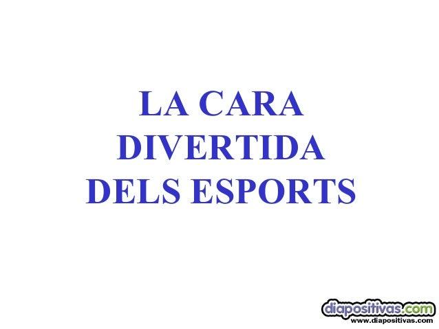 LA CARA DIVERTIDA DELS ESPORTS
