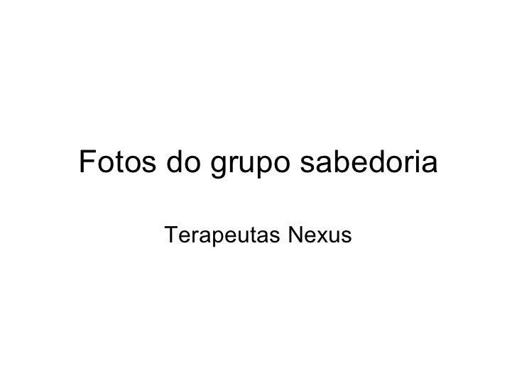 Fotos do grupo sabedoria Terapeutas Nexus