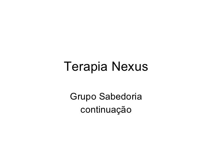 Terapia Nexus Grupo Sabedoria continuação