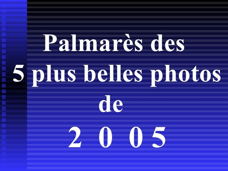 Palmarès des  5 plus belles photos de  2  0  0 5