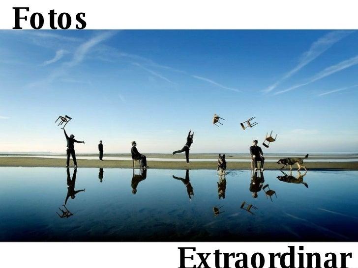 Fotos  Extraordinarias