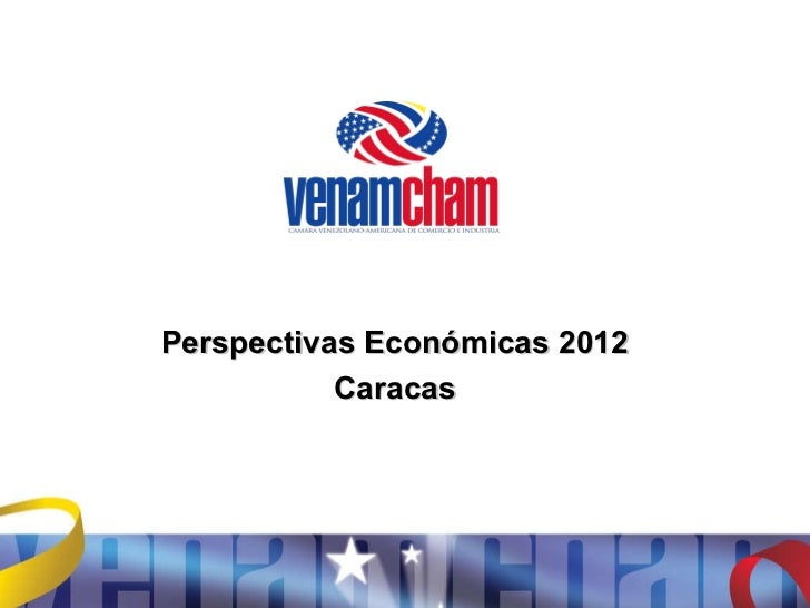 Perspectivas Económicas 2012 Caracas