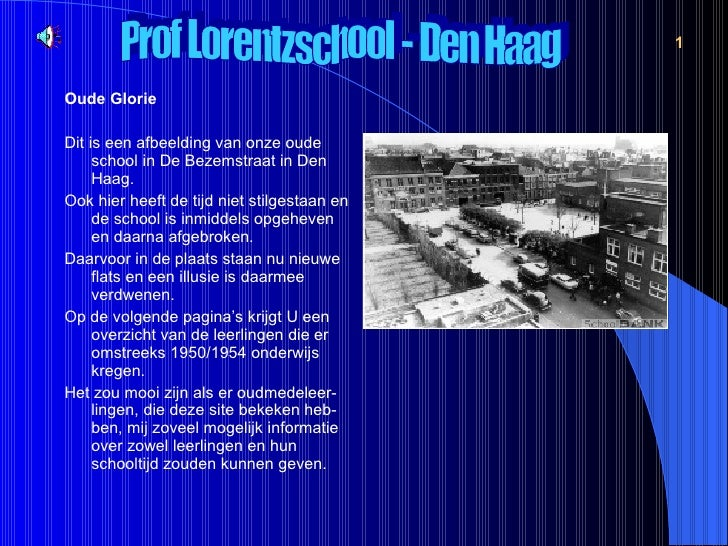 <ul><li>Oude Glorie </li></ul><ul><li>Dit is een afbeelding van onze oude school in De Bezemstraat in Den Haag. </li></ul>...