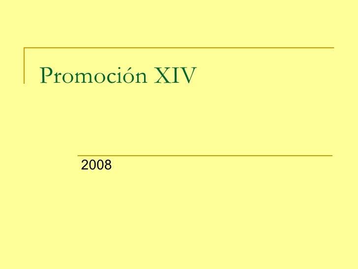 Promoción XIV 2008