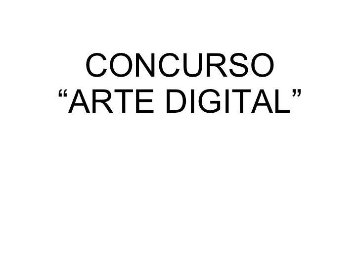 """CONCURSO""""ARTE DIGITAL"""""""