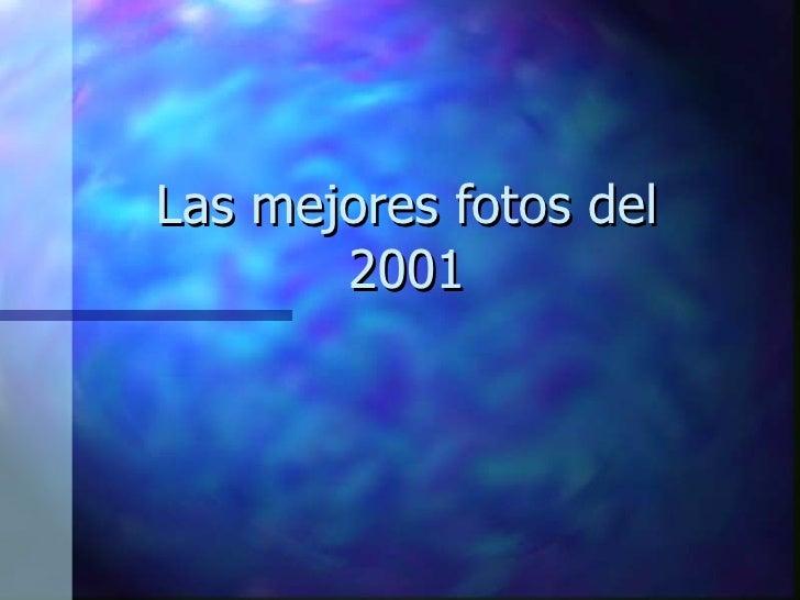 Las mejores fotos del 2001