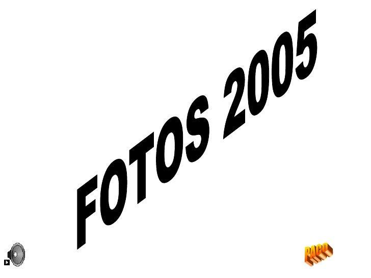 FOTOS 2005 PACO