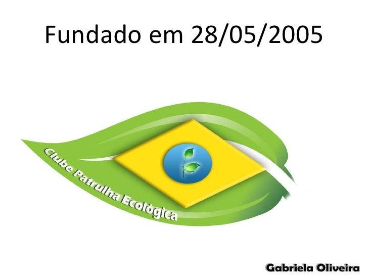 Fundado em 28/05/2005
