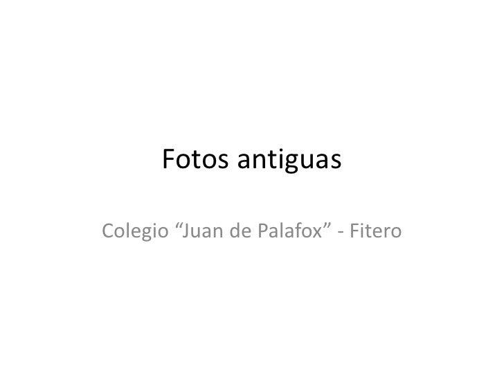 """Fotos antiguas<br />Colegio """"Juan de Palafox"""" - Fitero<br />"""