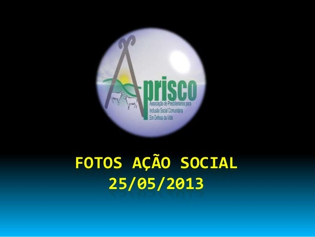 FOTOS AÇÃO SOCIAL25/05/2013