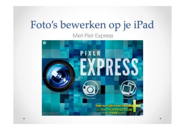 Foto's bewerken op je iPadMet Pixlr Express