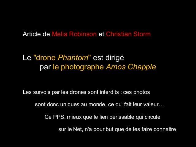 """Article de Melia Robinson et Christian Storm Le """"drone Phantom"""" est dirigé par le photographe Amos Chapple Les survols par..."""