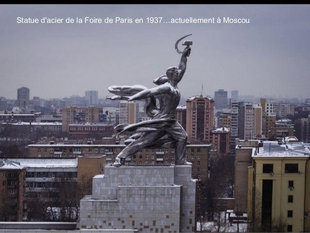 Statue d'acier de la Foire de Paris en 1937…actuellement à Moscou