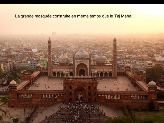 La grande mosquée construite en même temps que le Taj Mahal