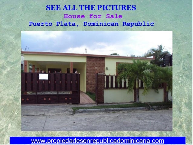 SEE ALL THE PICTURES House for Sale Puerto Plata, Dominican Republic www.propiedadesenrepublicadominicana.com