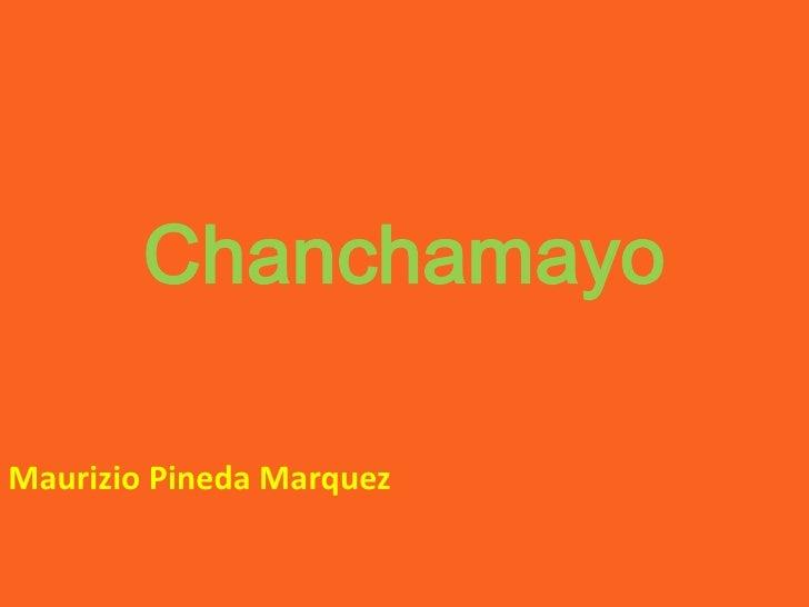 ChanchamayoMaurizio Pineda Marquez