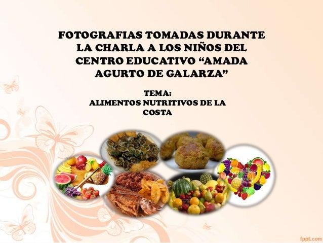 """FOTOGRAFIAS TOMADAS DURANTE LA CHARLA A LOS NIÑOS DEL CENTRO EDUCATIVO """"AMADA AGURTO DE GALARZA"""" TEMA: ALIMENTOS NUTRITIVO..."""