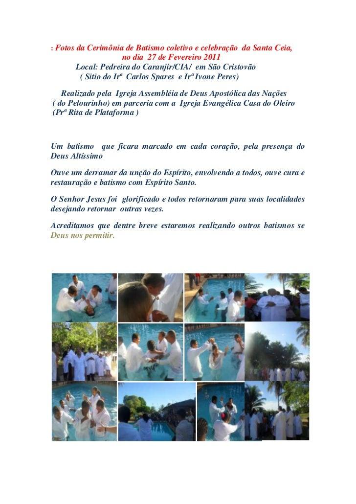 : Fotos da Cerimônia de Batismo coletivo e celebração  da Santa Ceia, <br />                                  no dia  27 d...